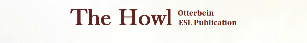 The Howl: Otterbein ESL Publication