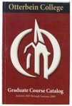 2007-2009 Otterbein College Graduate Course Catalog